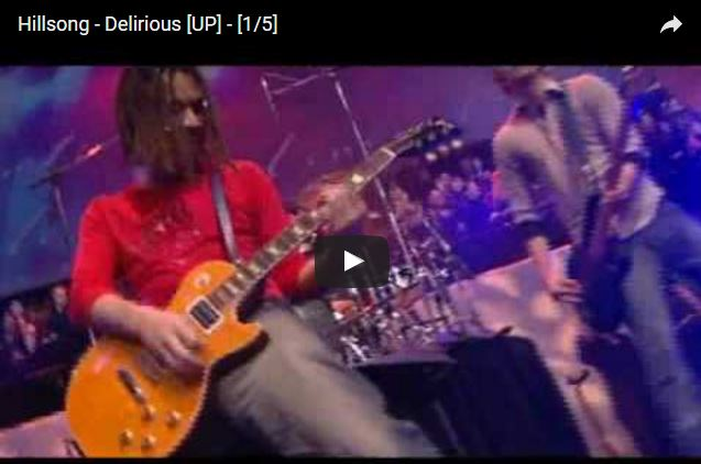 Hillsong - Delirious Unified Prais